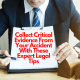 Collect Critical Evidence From Your Accident With These Expert Legal Tips